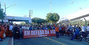 Petroleiros fazem 24h de mobilização em defesa da vida